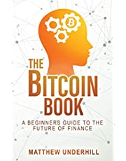 The Bitcoin Book: A Beginner's Guide to the Future of Finance