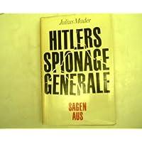 Hitlers Spionagegenerale sagen aus