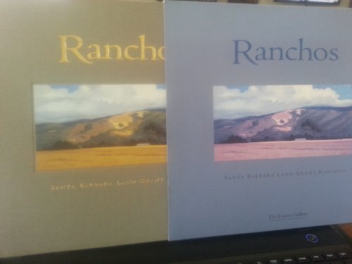 - Ranchos: Santa Barbara Land Grant Ranches