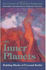 The Inner Planets: Building Blocks of Personal Reality (Seminars in Psychological Astrology) Paperback