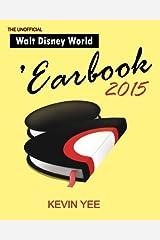 Unofficial Walt Disney World 'Earbook 2015 Paperback