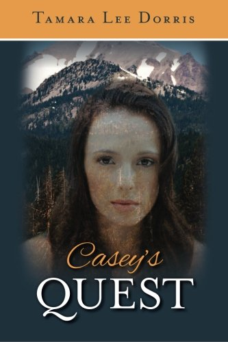 Book: Casey's Quest (Volume 1) by Tamara Lee Dorris
