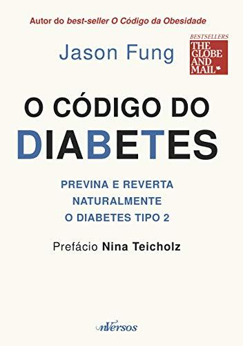 O código do Diabetes: Previna e Reverta