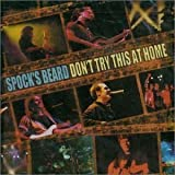 Don't Try This at Home: Live by SPOCK's BEARD (2000-04-25)