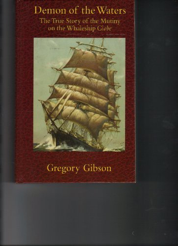 Demon of the Waters: The True Story of the Mutiny on the Whaleship Globe ebook