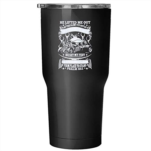 He Lifted Me Out Of The Slimy Pit Out Of The Mud And Mire Tumbler 30 oz Stainless Steel, Cool Car Travel Mug (Tumbler - Black) ()