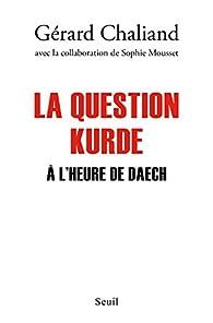 La question Kurde à l'heure de Daech par Gérard Chaliand