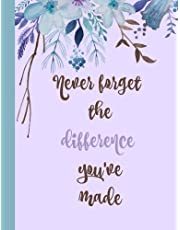 Never forget the difference you've made:: Retirement Gifts for Teachers,Army,Notebook,Nurses,Doctors,Women,Police officer,Social Workers,Journal,Flowers,Present