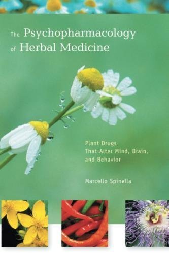 The  Psychopharmacology of Herbal Medicine: Plant Drugs That Alter Mind, Brain, and Behavior by The MIT Press