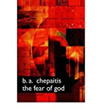img - for [ [ [ The Fear of God [ THE FEAR OF GOD BY Chepaitis, B. A. ( Author ) Apr-15-2006[ THE FEAR OF GOD [ THE FEAR OF GOD BY CHEPAITIS, B. A. ( AUTHOR ) APR-15-2006 ] By Chepaitis, B. A. ( Author )Apr-15-2006 Paperback book / textbook / text book