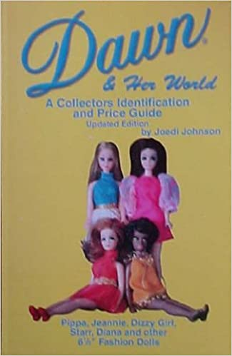 Dawn Doll Book Her World A Collectors Identification And Price Guide Amazon Books