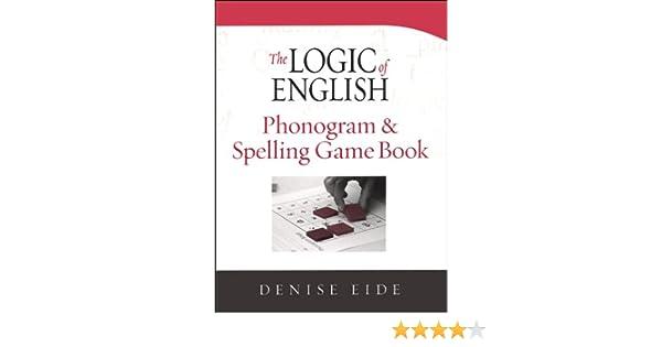 The Logic of English Phonogram & Spelling Game Book: Denise Eide ...