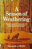 A Season of Weathering, William A. Owens, 068413022X