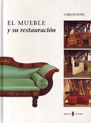 Descargar Libro El Mueble Y Su Restauración Carlos Pons García