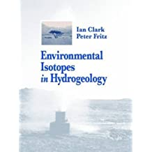 Environmental Isotopes in Hydrogeology by Ian D. Clark (1997-07-23)