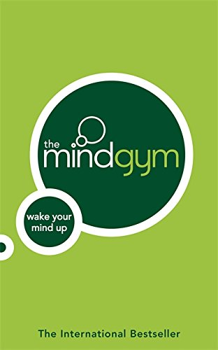 The Mind Gym: Wake Up Your Mind: Wake Your Mind Up