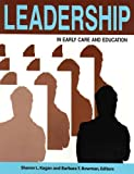 Leadership in Early Care and Education, Sharon Kagan, Barbara T. Bowman, 0935989811
