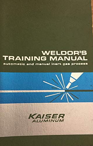 Weldor's Training Manual: Automatic and Manual Inert for sale  Delivered anywhere in USA