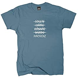Wolkenbruch® T-Shirt Sollte, hätte, könnte, würde, Machen!