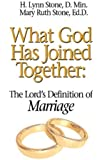 What God Has Joined Together: The Lord's Definition of Marriage