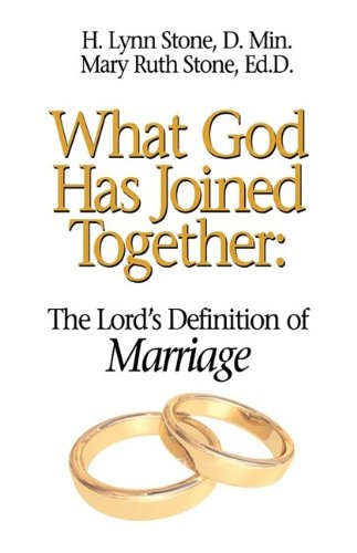What God Has Joined Together: The Lord's Definition of Marriage ebook