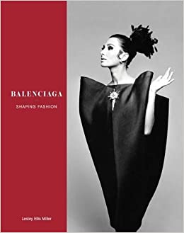 balenciaga shaping fashion  Balenciaga: Shaping Fashion: Amazon.: Lesley Ellis Miller ...