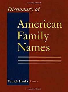 A Dictionary of Surnames: Patrick Hanks, Flavia Hodges