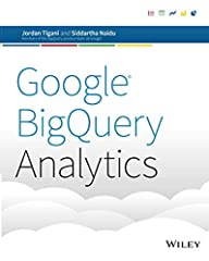 How to effectively use BigQuery, avoid common mistakes, and execute sophisticated queries against large datasets Google BigQuery Analytics is the perfect guide for business and data analysts who want the latest tips on running complex queries...
