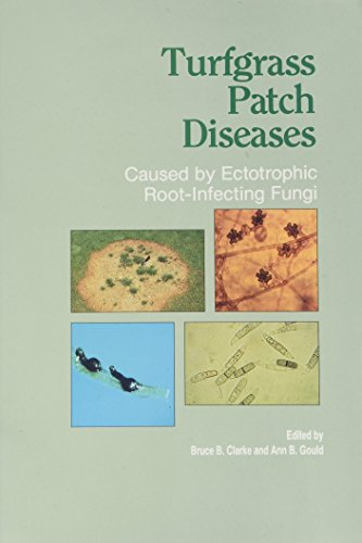 Turfgrass Patch Diseases: Caused by Ectotrophic Root-Infecting Fungi