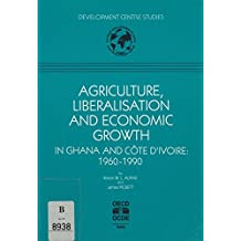 Agriculture, Liberalisation, and Economic Growth in Ghana and Cote D'Ivoire: 1960-1990