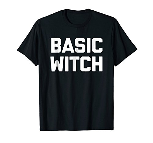 Basic Witch T-Shirt funny saying halloween costume sarcastic -