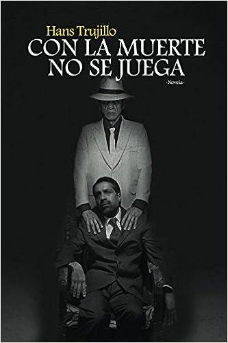 Book CON LA MUERTE NO SE JUEGA (Spanish Edition)