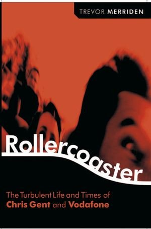 rollercoaster-the-turbulent-life-and-times-of-vodafone-and-chris-gent