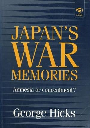 Japan's War Memories: Amnesia or Concealment?