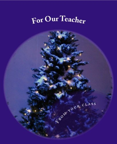 For Our Teacher: - from your class pdf