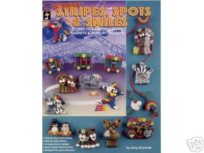 (Sculpey Stripes Spots &Smiles Polymer Clay Book OOP)