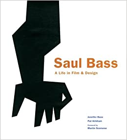 Saul Bass: A Life in Film and Design: Jennifer Bass, Pat