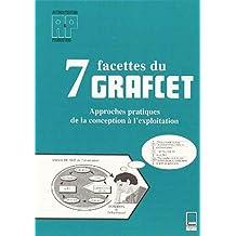 7 FACETTES DU GRAFCET : APPROCHES PRATIQUES DE LA CONCEPTION A L'EXPLOITATION