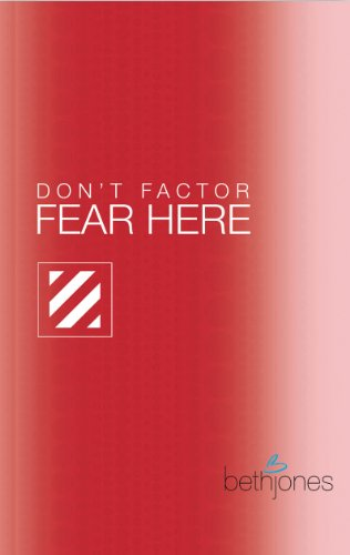 Don't Factor Fear Here: God's Word for Overcoming Anxiety, Fear and Phobias (Bite Sized Bible Studies)