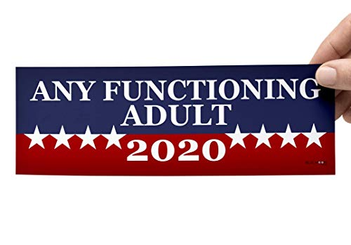Blue Moon Graphics Any Functioning Adult 2020 Magnet Magnetic Bumper Sticker 9x3 Car Truck Decal Political Presidential Election Made in USA Stocking Stuffer