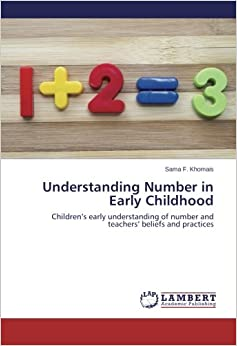 Book Understanding Number in Early Childhood: Children's early understanding of number and teachers' beliefs and practices