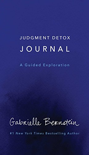 Judgment Detox Journal: A Guided Exploration to Release the Beliefs That Hold you Back From Living a Better Life cover