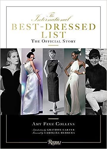1820a7587ef9 The International Best-Dressed List: The Official Story: Amy Fine Collins,  Graydon Carter, Carolina Herrera: 9780847864133: Amazon.com: Books