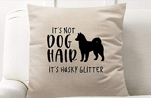 - ChristBess It's Not Dog Hair It's Husky Glitter Decor Pillow Cover, Siberian Husky Dog, Dog Home Decor, Pet Friendly, Decorative Pillow Cover, Gift