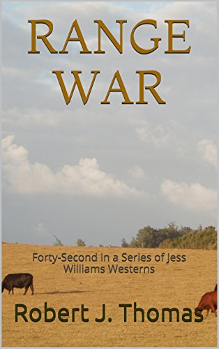 RANGE WAR: Forty-Second in a Series of Jess Williams Westerns (A Jess Williams Western Book 42)