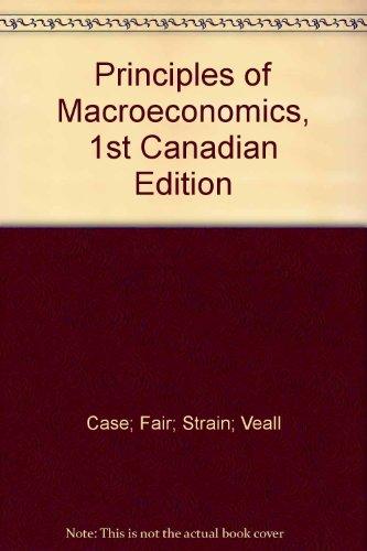Principles of Macroeconomics, 1st Canadian Edition