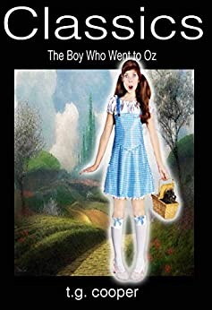 Classics: The Boy Who Went To Oz (English Edition) de [Cooper, T.G.]