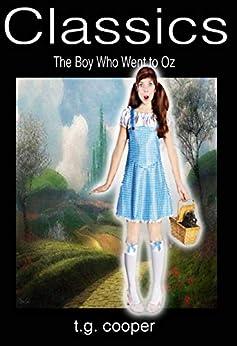 Classics: The Boy Who Went To Oz (English Edition) por [Cooper, T.G.]