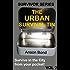 The Urban Survival Tin (Survivor Series Book 2)