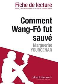Fiche de lecture : Comment Wang-Fô fut sauvé de Marguerite Yourcenar par  lePetitLittéraire.fr